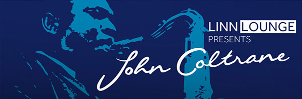 Linn Lounge Presents John Coltrane A Love Supreme at Ripcaster
