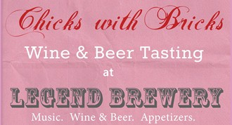 Chicks with Bricks - Wine & Beer Tasting at Legend Brewing Co.