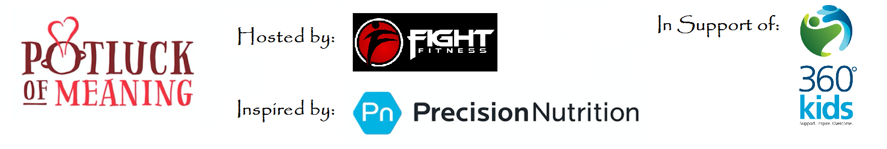 Logos for Potluck of Meaning, Fight Fitness (host), Precision Nutrition (inspiration), and 360 Kids (charity)