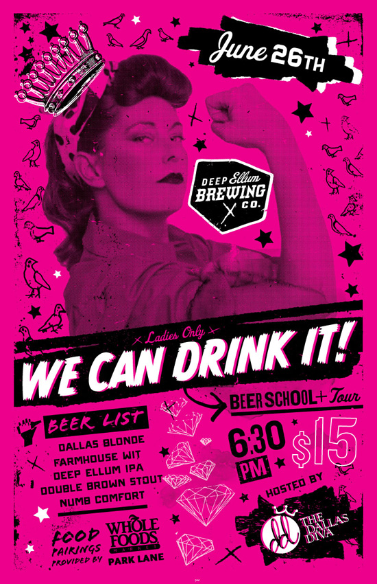 We Can Drink It, a gals-only beer class at Deep Ellum Brewing Co., co-hosted by The Dallas Diva at 6:30 p.m., June 26