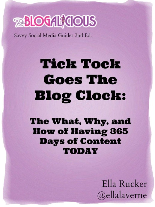 Tick Tock Goes The Blog Clock: The Why, What and How To Create 365 Days Of Content TODAY