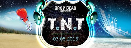 Drop Dead Presents T.N.T featuring GUMMY, PARTY FAVOR, THEM LOST...