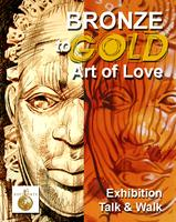 The Art of Love: From Bronze To Gold.     ...