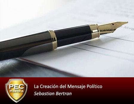 La Creación del Mensaje Político Sebastian Bertran