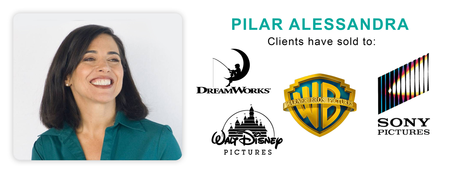 Pilar Alessandra's clients have sold to Dreamworks, Warner Brothers, Walt Disney Pictures, Sony Pictures and more