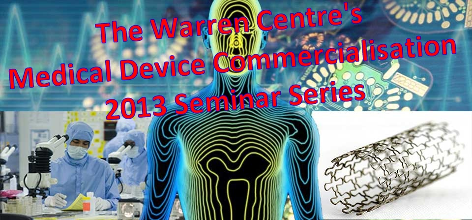 TWC 2013 Medical Device Commercialisation Seminar Series