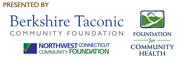 Presented by Berkshire Taconic Community Foundation, Northwest Connecticut Community Foundation and Foundation for Community Health