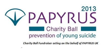 Charity Ball 2013 - in aid of PAPYRUS UK