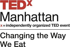 TEDxManhattan Viewing Party: Changing the Way We Eat