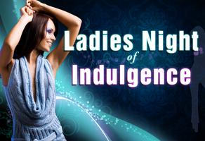 The Ladies Night of Indulgence - Daly City, California