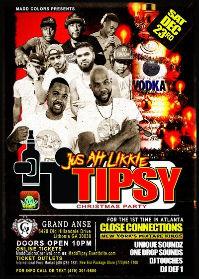MADD COLORS present Jus Ah Likkle TIPSY Christmas party
