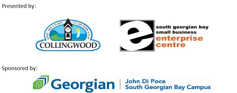 Presented by Town of Collingwood & Small Business Enterprise Centre and sponsored by Georgian College