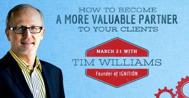 How to Become a More Valuable Partner to Your Clients with T...