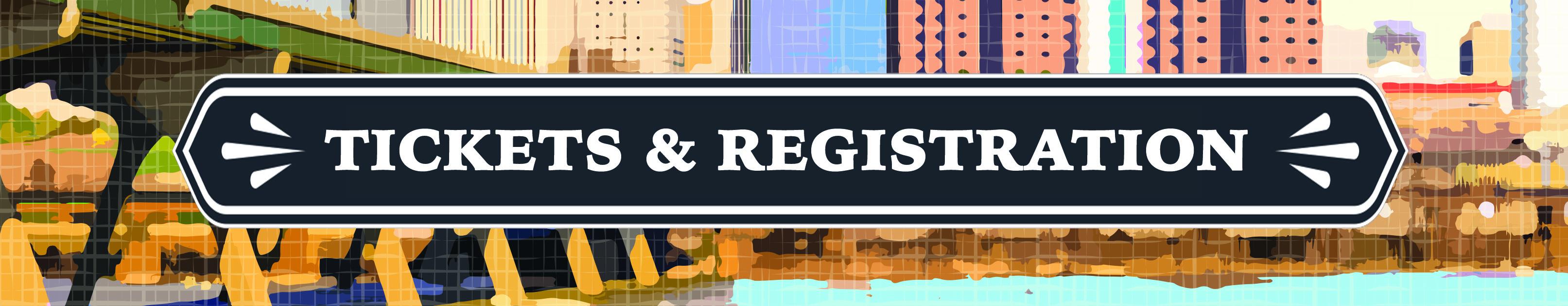 TICKETS & REGISTRATION