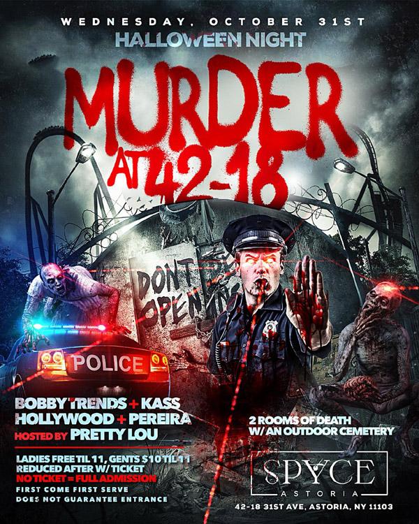 Murder at 42-18 Halloween Party @ Spyce Astoria