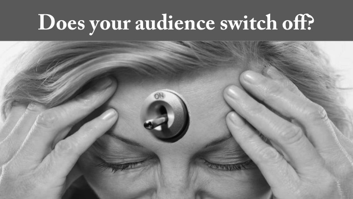 Does your audience turn off?
