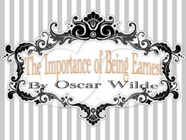 Discover the Importance of Being Earnest.        RAIN OR SHINE!