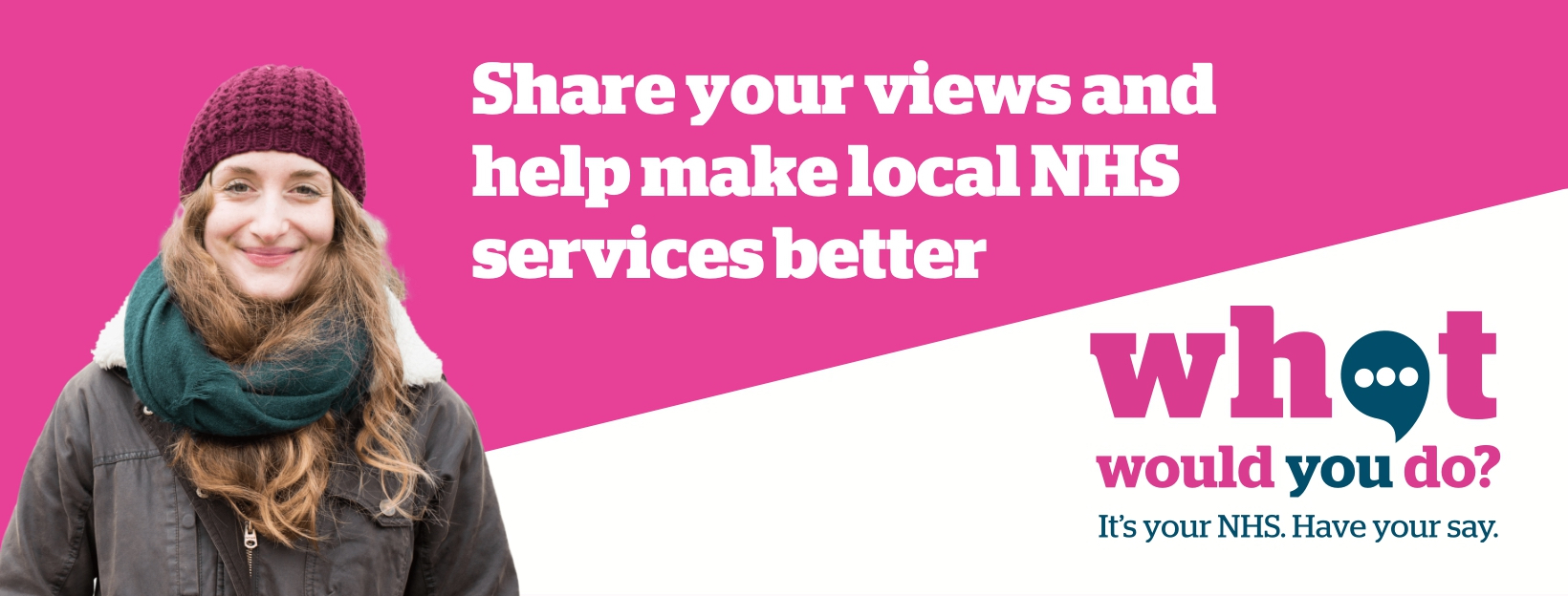Have your say to make NHS services better