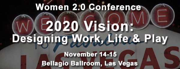 Women 2.0 Conference 2013 - Las Vegas Edition