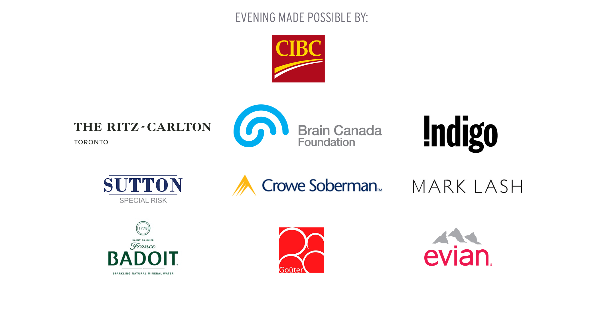 Sponsored By: CIBC, The Ritz Carlton Toronto, Brain Canada Foundation, Indigo, Sutton Special Risk, Crowe Soberman, Badoit, Gouter, Evian