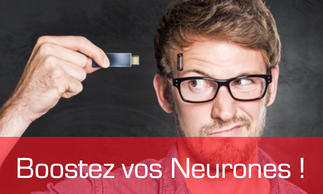 Boostez vos neurones