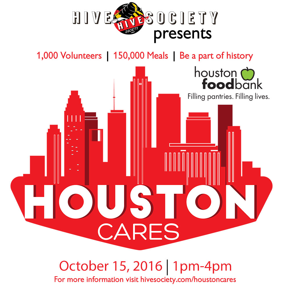 The Hive Society Presents: Houston Cares 2016 at Houston Food Bank on October 15, 2016 from 1-4 PM. For more information, visit HiveSociety.com/HoustonCares
