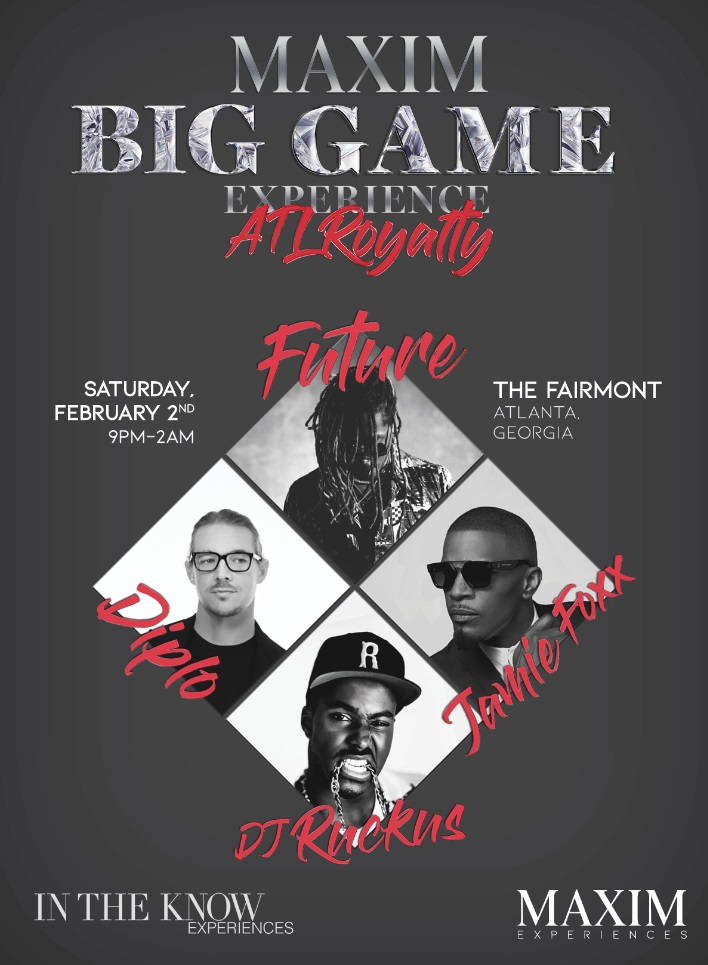 Future, Jaime Foxx, Diplo and DJ Ruckus perform at the Maxim Super Bowl Party in Atlanta. Call 1-877-MAXIM-02 for VIP Table Reservations