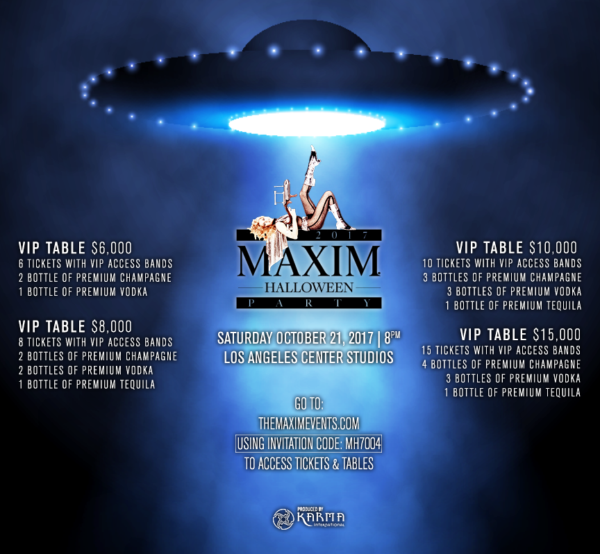 Maxim Halloween Party Tickets October 21, 2017 at the Los Angeles Center Studios. VIP Table Options - Maxim Invitation Code: MH7004 - Call 1-877-MAXIM-02 for Access to the Maxim Halloween Party 2017