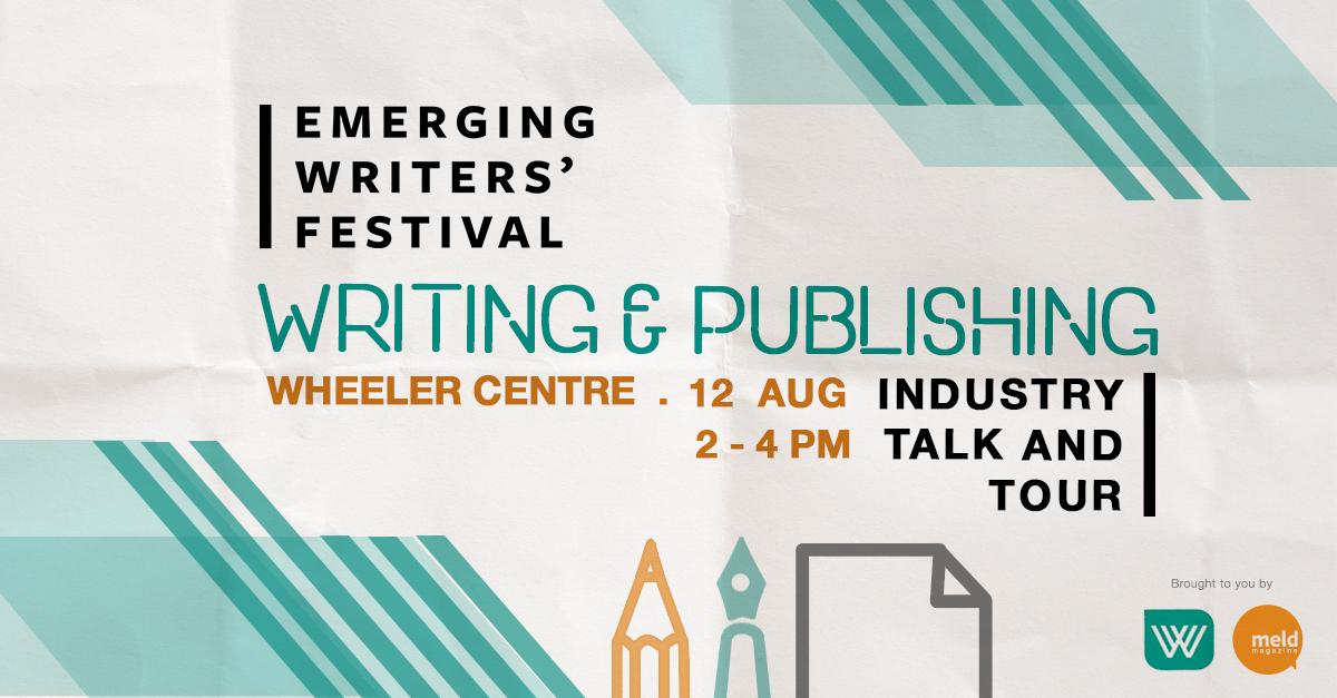 Emerging Writers Festival presents Writing & Publishing Industry Talk