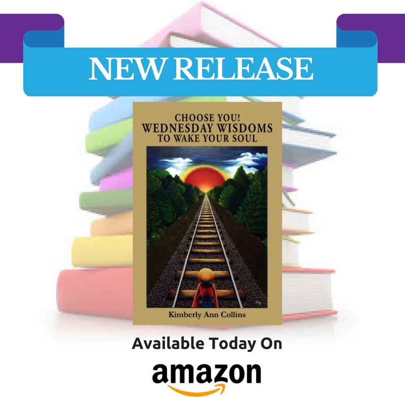 New Book Choose You! Wednesday Wisdoms To Wake Your Soul