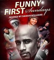 """FUNNY FIRST SUNDAYS"" COMEDY SHOW hosted by DAMON WILLIAMS!"