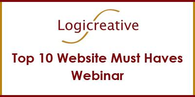Top 10 Website Must Haves Webinar by Logicreative