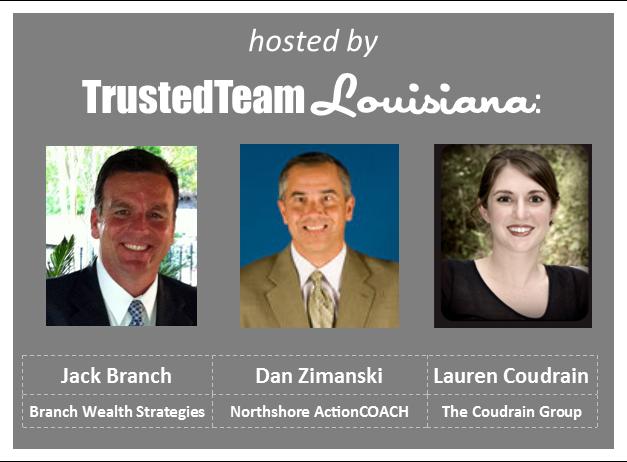 TrustedTeam Louisiana Lauren Coudrain Jack Branch Dan Zimanski
