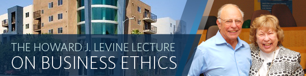 Howard J. Levine Distinguished Lecture on Business Ethics