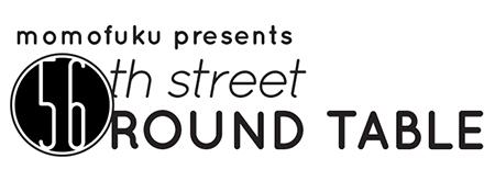 momofuku presents: 56th street round table