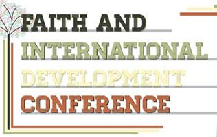 2013 Faith and International Development Conference  From...