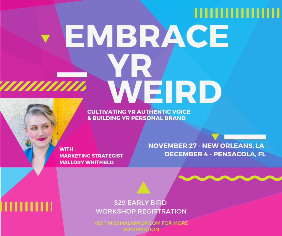 Embrace Yr Weird: Cultivating Yr Authentic Voice & Building Yr Personal Brand