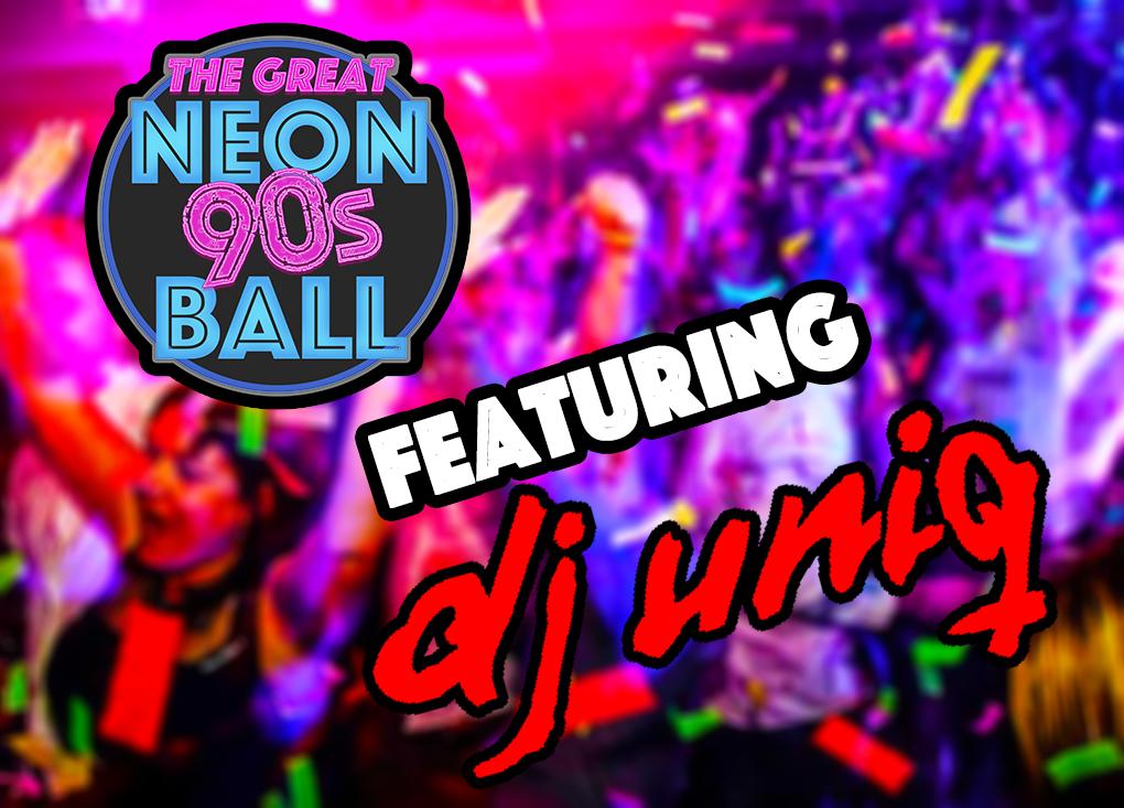 DJ Uniq & The Great Neon 90s Ball