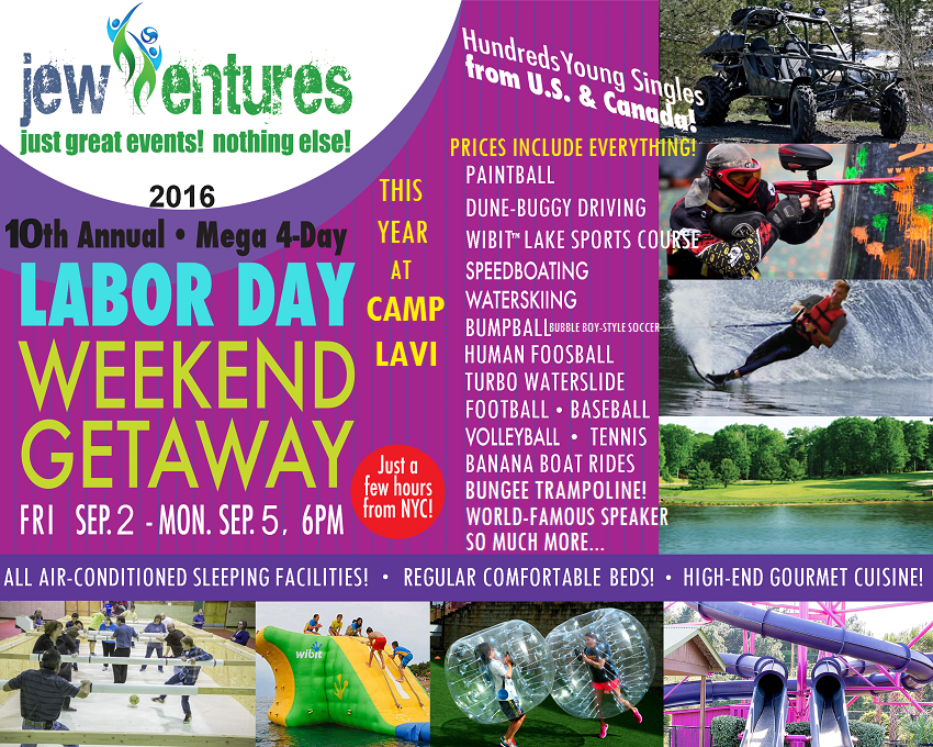 THE BEST WEEKEND YOU WILL EVER HAVE! AND IT MAY ALSO BE THE LAST LABOR DAY WEEKEND THAT YOU ARE SINGLE! -- www.JewVentures.org Labor Day Weekend