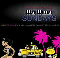 WET WILLIE'S SUNDAYS