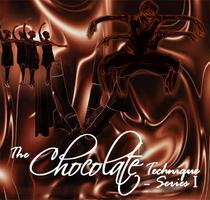The Chocolate Technique -  Dance Series I