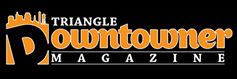 Triangle Downtowner Magazine