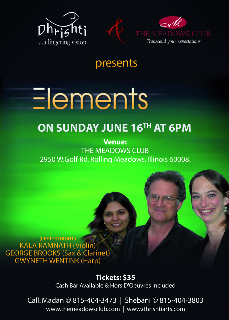 (Left to Right) Kala Ramnath, Violin - George Brooks (Sax & Clarinet) - Gwyneth Wentink (Harp).  Sunday June 16th @ 6pm.  The Meadows Club, 2950 W. Golf Rd. Rolling Meadows, IL 60008.  Tickets: $35.