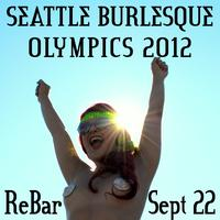 Seattle Burlesque Olympics - TICKETS AVAILABLE AT THE DOOR