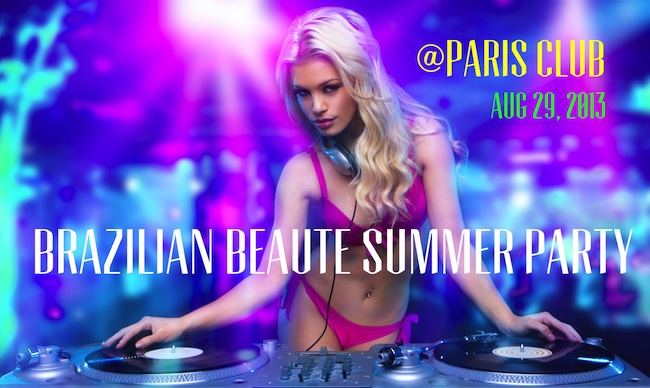Brazilian Beaute Summer Party at Paris Club