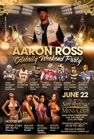 AARON ROSS CELEBRITY WEEKEND PARTY