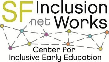 SF Inclusion Networks: The Center for Inclusive Early Education