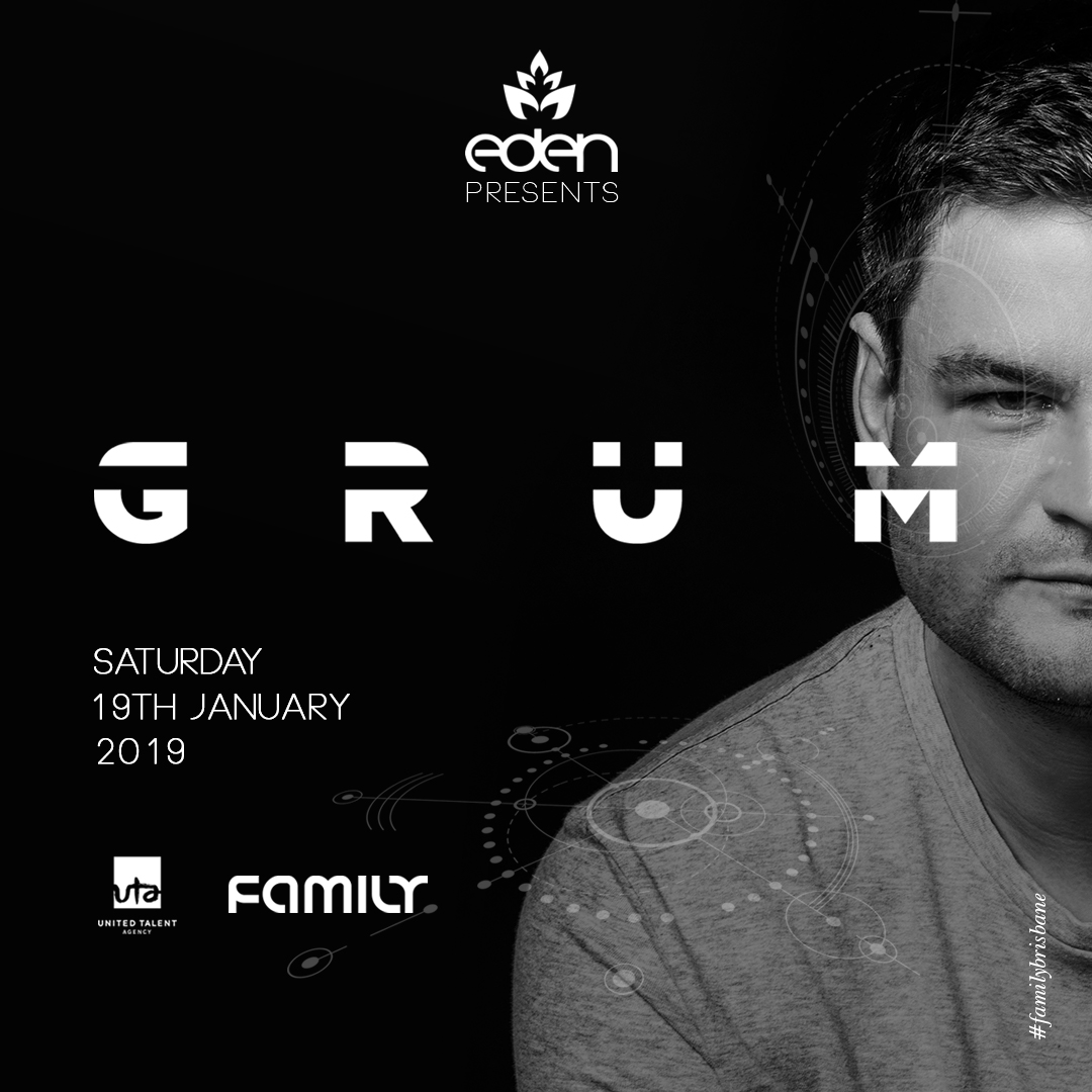 Family & Eden pres. Grum (Anjunabeats) - Saturday 19th January
