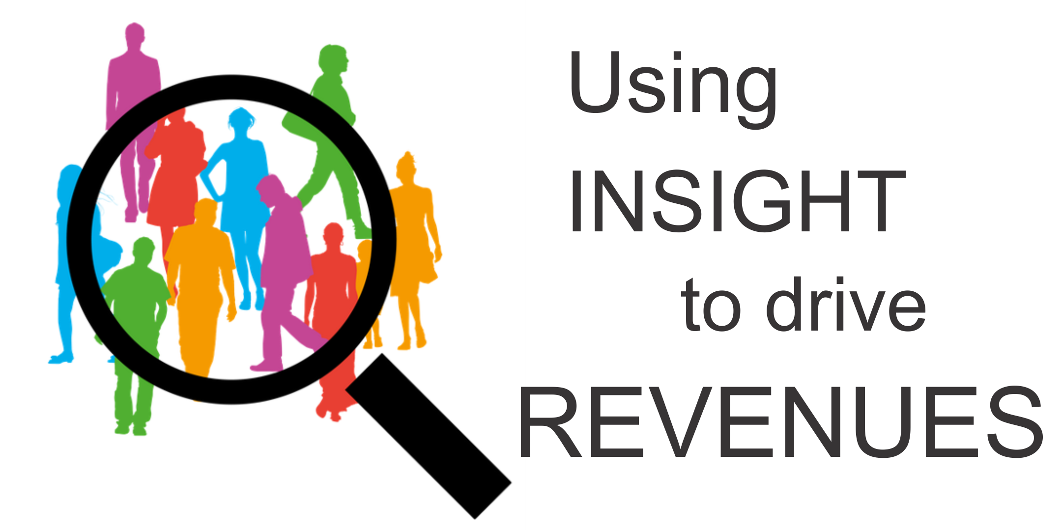 Using Insight to Drive Revenues