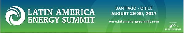 Latin America Energy Forum 2017 Chile, Peru, Colombia, Argentina